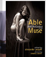 Able Muse Anthology - the best of the poetry, fiction, essays, book reviews, interviews, art & photography from over a decade of Able Muse issues